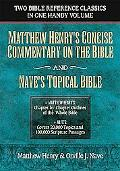 Matthew Henrys Concise Commentary & Naves Topical Bible