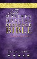 Master's Healing Presence Bible KJV Master's Presence Healing Bible