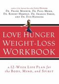 Love Hunger Weight-loss A 12 Week Life Plan For The Body Mind And Spirit