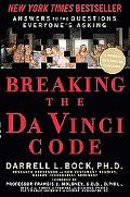 Breaking the Da Vinci Code Answering the Questions Everybody's Asking