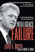 Intelligence Failure How Clinton's National Security Policy Set the Stage for 9/11