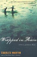 Wrapped In Rain A Novel Of Coming Home