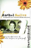 Rachel Smiles The Spiritrual Legacy of Columbine Martyr Rachel Scott