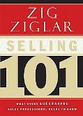Selling 101 What Every Successful Sales Professional Needs to Know