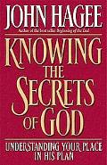 Knowing the Secrets of God Understanding Your Place in His Plan