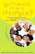 So You Want to Be a Teenager? What Every Pre-Teen Must Know About Friends, Love, Sex, Dating...