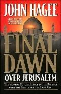 Final Dawn over Jerusalem: The World's Future Hangs in the Balance with the Battle for the H...