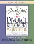 Fresh Start Divorce Recovery Workbook A Step-By-Step Program for Those Who Are Divorced or S...