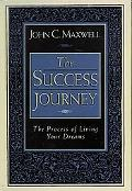 Success Journey The Process of Living Your Dreams