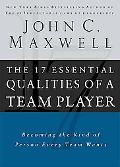 17 Essential Qualities of a Team Player Becoming the Kind of Person Every Team Wants