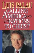 Luis Palau Calling America and the Nations to Christ