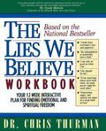 Lies We Believe Workbook/Your 12-Week Interactive Plan for Finding Emotional and Spiritual F...