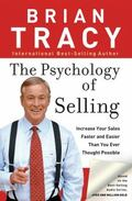 Psychology of Selling How to Sell More, Easier, and Faster Than You Every Thought Possible