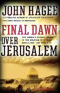 Final Dawn over Jerusalem The World's Future Hangs in the Balance With the Battle Fo the Hol...