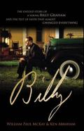 Billy : The Untold Story of a Young Billy Graham and the Test of Faith that Almost Changed E...