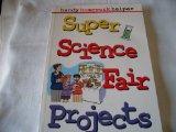 Super science fair projects (Handy homework helper)