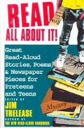 Read All About It!: Great Read-Aloud Stories, Poems, and Newspaper Pieces for Preteens and T...