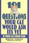101 Questions Your Cat Would Ask Its Vet