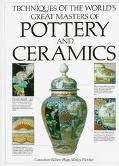 Techniques of the World's Greatest Masters of Pottery and Ceramics - Hugo Morley-Fletcher - ...