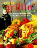 Great Grillin' Cookbook Over 100 Exciting Ideas for Every Taste, Plus Grilling Methods and S...