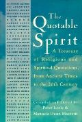 The Quotable Spirit: A Treasury of Religious and Spiritual Quotations, from Ancient Times fo...