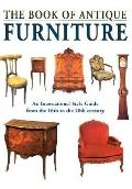 Book of Antique Furniture An International Sytle Guide from the 16th to the 20th Century