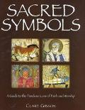 Sacred Symbols A Guide to the Timeless Icons of Faith and Worship