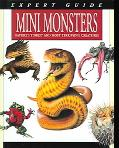 Mini Monsters Nature's Tiniest and Most Terrifying Creatures