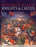 Historical Atlas of Knights & Castles