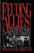 Feuding Allies The Private Wars of the High Command