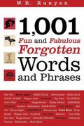 1001 Fun and Fabulous Forgotten Words and Phrases