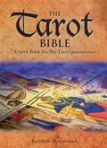 Tarot Bible : A Work Book for the Tarot Practitioner