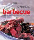 Barbecue: From Skewered Prawns to Hot Beef Satays (Small Book of Good Taste)