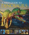 Field Guide to Dinosaurs : The Essential Handbook for Travelers in the Mesozoic