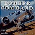 Bomber Command : American Bombers in Original World War II Color
