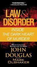 Law and Disorder: : The Legendary FBI Profiler's Relentless Pursuit of Justice