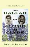 The Ballad of Gussie & Clyde: A True Story of True Love
