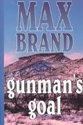 Gunman's Goal (Five Star First Edition Western)