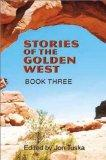 Stories of the Golden West: Book Three A Western Trio (Five Star First Edition Western Series)