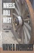 Wheels Roll West A Western Duo