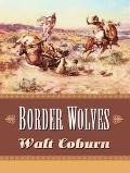 Border Wolves A Western Trio