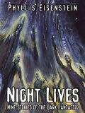 Night Lives Nine Stories of the Dark Fantastic