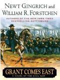 Grant Comes East A Novel Of The Civil War