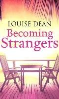 Becoming Strangers - Louise Dean - Hardcover