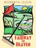 Fairway to Heaven: A Golf Lover's Mystery
