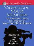 Videotape Your Memoirs The Perfect Way to Preserve Your Family's History