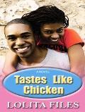 Tastes Like Chicken A Novel