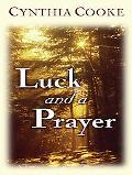 Luck and a Prayer