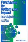 Purchasing for Bottom Line Impact Improving the Organization Through Strategic Procurement