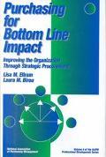 Purchasing for Bottom Line Impact Improving the Organization Through Strategic Procurement